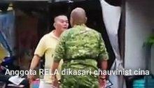 Anggota RELA dikasari chauvinist cina