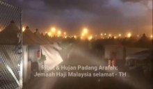 Ribut Pasir & Hujan Arafah: Jemaah Haji Malaysia selamat - Tabung Haji