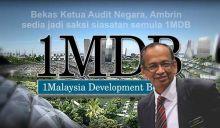 Bekas Ketua Audit Negara, Ambrin sedia jadi saksi siasatan semula 1MDB